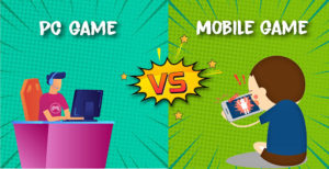 Mobile Games vs PC Games – The Current Trends